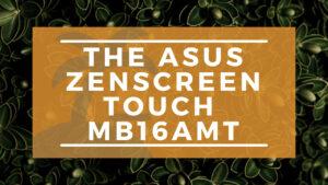 The ASUS ZenScreen MB16AMT Banner on WanderingOffice.com